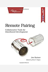 Remote Pairing: Collaborative Tools for Distributed Development by Kutner (2013-12-12) Paperback