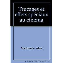 Trucages et effets spéciaux au cinéma