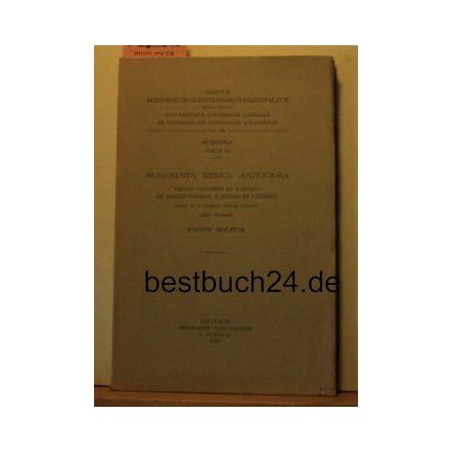 Monumenta Iberica Antiquiora Textus Chanmeti Et Haemeti Ex Inscriptionibus, S. Biblis Et Patribus. Subs. 10.