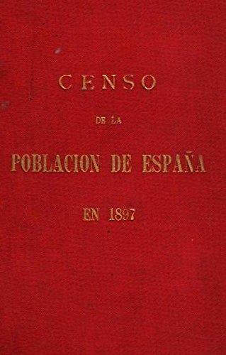 Resultados Provisionales del Censo de la poblaci—n de Espa–a. / Segœn el empadronamiento hecho en la pen'nsula Ž islas adyacentes el 31 de diciembre de 1897.