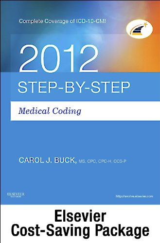 Step-By-Step Medical Coding 2012 Edition - Text, Workbook, 2013 ICD-9-CM, Volumes 1, 2, & 3 Professional Edition, 2012 HCPCS Level II Standard Edition