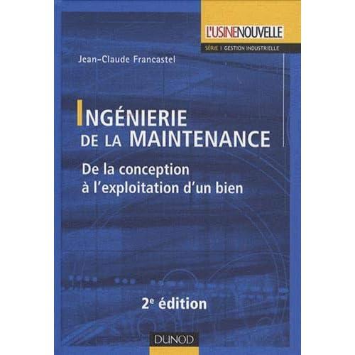 Ingénierie de la maintenance - 2ème édition - De la conception à l'exploitation d'un bien
