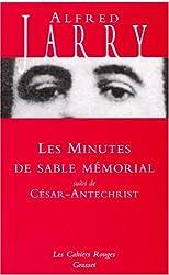 Les Minutes de sable mémorial : Suivi de César-Antechrist