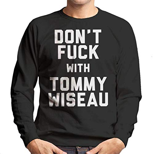 Coto7 Dont Fuck with Tommy Wiseau Men's Sweatshirt