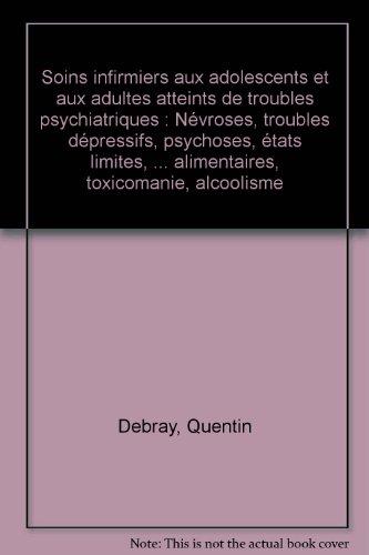 Soins infirmiers aux adolescents et aux adultes atteints de troubles psychiatriques