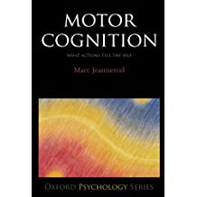 Motor Cognition: What actions tell the self