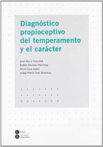Diagnóstico propioceptivo del temperamento y el carácter por José María Tous Ral