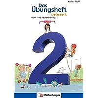 Das Übungsheft Mathematik 2: Denk- und Rechentraining: Denk- und Rechentraining. Mit Lösungsheft (20 S.), Stickerbogen