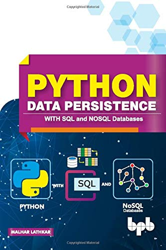 Python Data Persistence: With SQL and NOSQL Databases