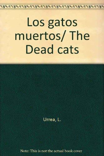 Read Los Gatos Muertos The Dead Cats Pdf Manuhayyim