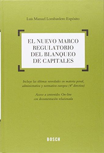 El nuevo marco regulatorio del blanqueo de capitales por Luis Manuel Lombardero Expósito