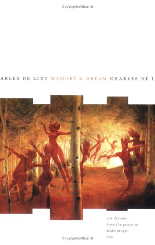 [Memory and Dream] (By: Charles de Lint) [published: February, 2007]