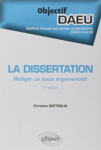 La Dissertation Rédiger un Texte Argumentatif Objectif DAEU A et B de Christian Battaglia (10 février 2015) Broché