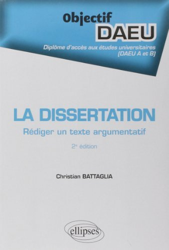 La Dissertation Rdiger un Texte Argumentatif Objectif DAEU A et B de Christian Battaglia (10 fvrier 2015) Broch