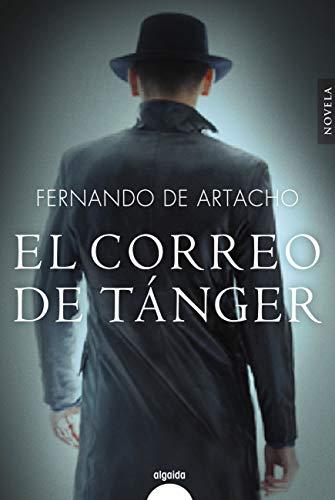 El correo de Tánger (Algaida Literaria - Algaida Histórica) por Fernando Artacho