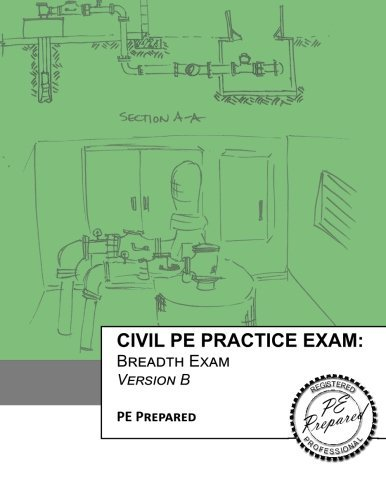 Civil PE Practice Exam: Breadth Exam Version B by PE Prepared, LLC (2016-07-10)