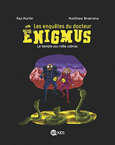 Les enquêtes du docteur Énigmus, Tome 05: Le temple aux mille cobras