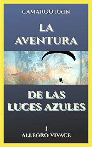 La aventura de las luces azules: Allegro vivace eBook: Camargo ...