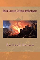 Before Chartism: Exclusion and Resistance: Volume 1 (Reconsidering Chartism)