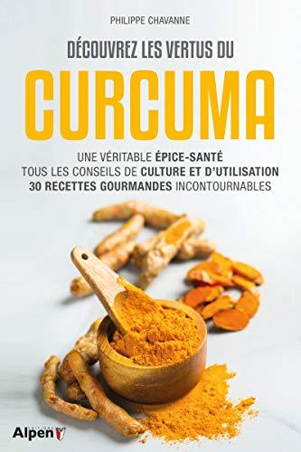 Découvrez les vertus du curcuma par Philippe Chavanne