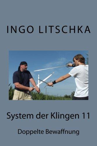 System der Klingen 11: Doppelte Bewaffnung
