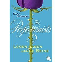 The Perfectionists - Lügen haben lange Beine (The Perfectionists-Reihe, Band 1)