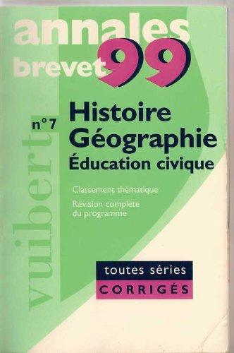 Annales 1999, histoire - géographie éducation civique brevet sujets corrigés, numéro 7