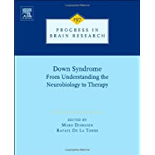 Down Syndrome: From Understanding the Neurobiology to Therapy (Progress in Brain Research)