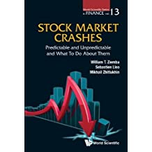 Stock Market Crashes: Predictable And Unpredictable And What To Do About Them (World Scientific Series in Finance)