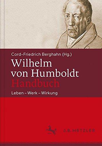 Wilhelm von  Humboldt-Handbuch: Leben - Werk - Wirkung