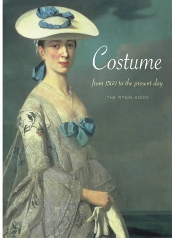 Costume: From 1500 to Present Day: From 1500 to the Present Day (History) by Cally Blackman (2003-05-01)