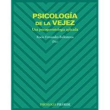 Psicología de la vejez: Una psicogerontología aplicada
