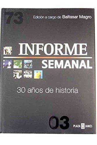 Informe Semanal - 30 Años De Historia - (Obras Diversas)