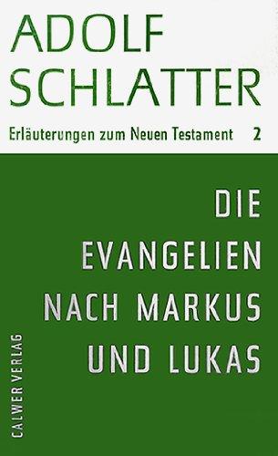 Erläuterungen zum Neuen Testament, Band 2: Die Evangelien nach Markus und Lukas. Ausgelegt für Bibelleser