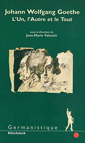 Johann Wolfgang Goethe : l'un, l'autre et la tout