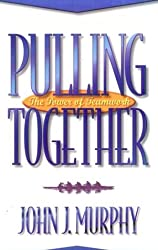 Pulling Together: The Power of Teamwork by John J. Murphy (January 19,1997)