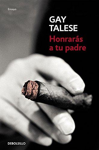 Honrarás a tu padre (ENSAYO-CRÓNICA) por Gay Talese