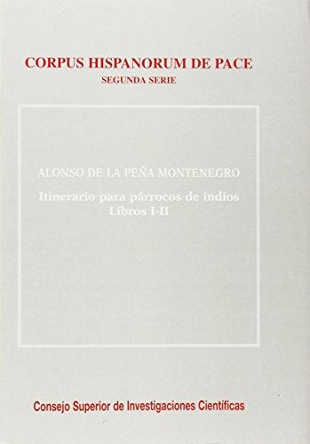 Itinerario para párrocos de indios. Tomo I. Libros I-II (Corpus Hispanorum de Pace)