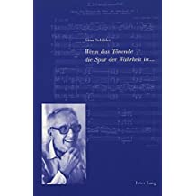 Wenn das Tönende die Spur der Wahrheit ist...: Biografie und Werk des Komponisten und Musikschriftstellers Armin Schibler