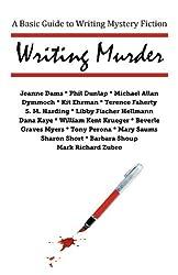 Writing Murder: A Basic Guide to Writing Mystery Novels