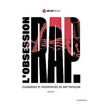 L'obsession Rap: Classiques et instantanés du rap français