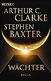Wächter: Roman - Stephen Baxter