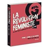 La révolution féministe La lutte pour la libération des femmes 1966-1988