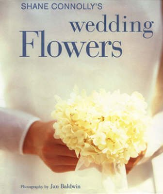 [(Shane Connolly's Wedding Flowers)] [By (author) Shane Connolly] published on (March, 2000)