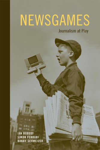 Newsgames: Journalism at Play (MIT Press)