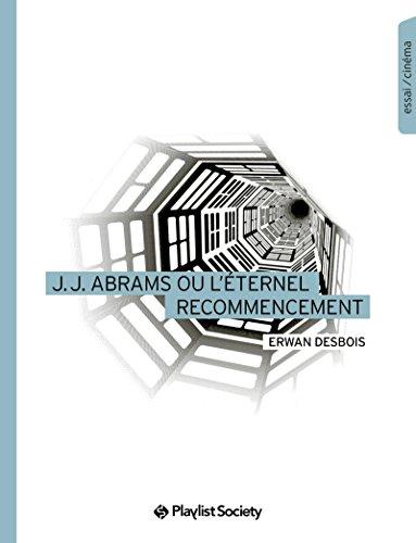 J. J. Abrams ou l'éternel recommencement (Collection EdPS)