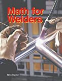 Math For Welders [Paperback] [2005] Fourth Edition. Text Ed. Nino Marion