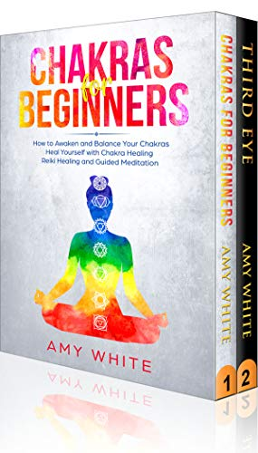 Chakras: & The Third Eye: 2 Books in 1 - How to Balance Your ...