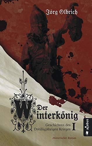 Der Winterkönig. Geschichten des Dreißigjährigen Krieges: Historischer Roman (Themen Für Junge Parteien)