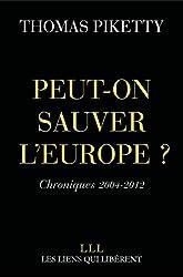 Peut-on sauver l'Europe ?: Chroniques 2004-2012 (Les Liens Qui Libèrent) (French Edition)